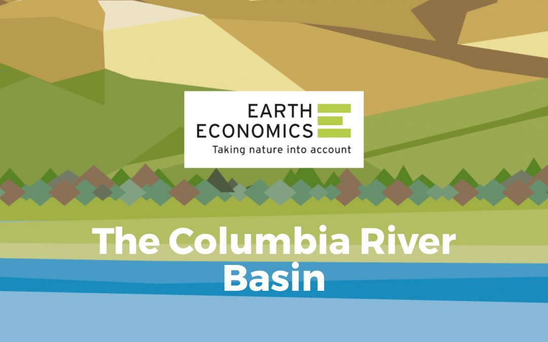 The Columbia River Basin Holds Immense Natural Capital Value
